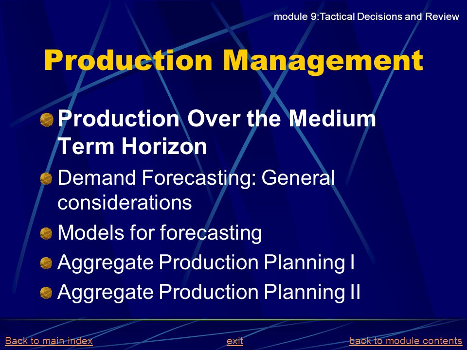 Production Management Production Over the Medium Term Horizon Demand Forecasting: General considerations Models for forecasting Aggregate Production P