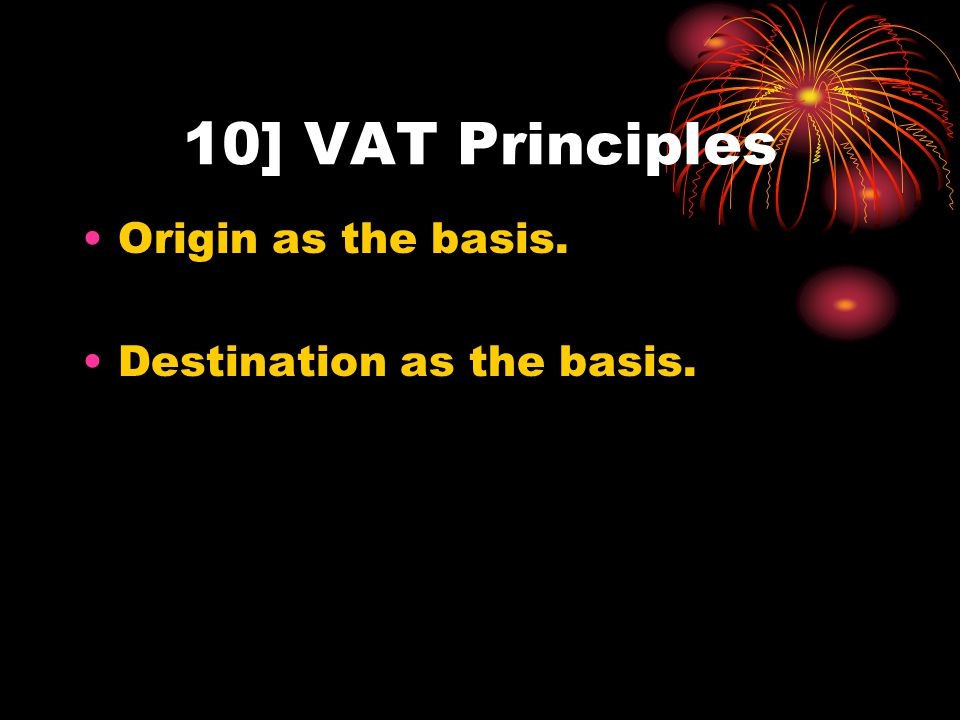 9] Methods of VAT relief. Invoice method/ Invoice credit method or Tax credit method.