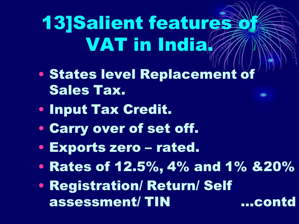 12]Destination- based VAT Taxes value added goods that have as their destination the consumers of that country.