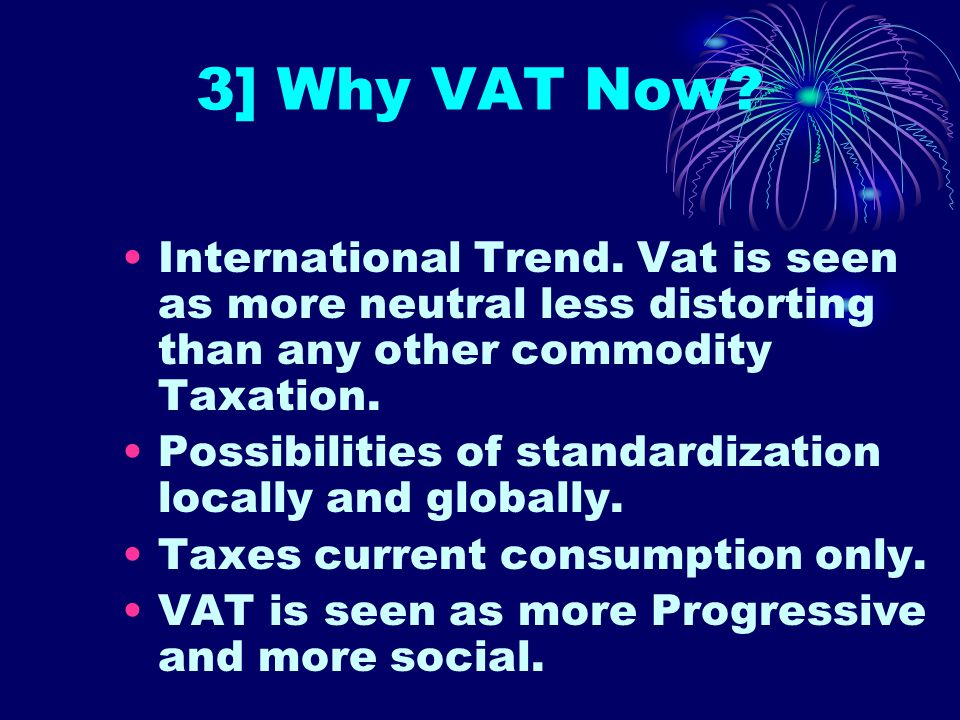 2] Origin and spread of VAT Concept first developed by Wilhelm Von Siemens in 1919 in Germany.