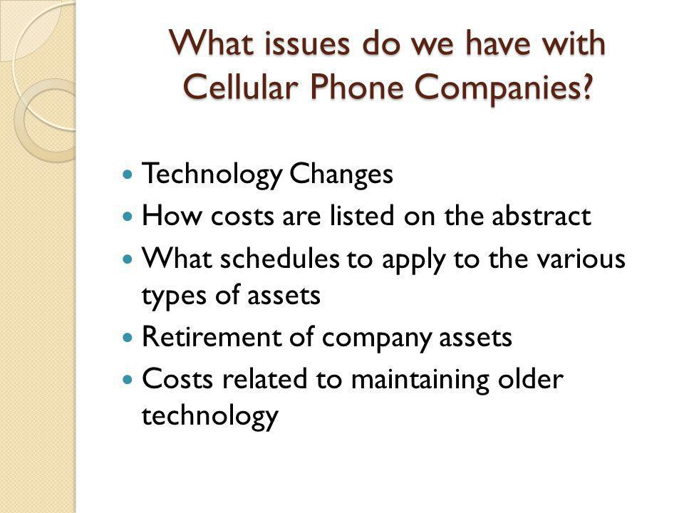 What issues do we have with Cellular Phone Companies.