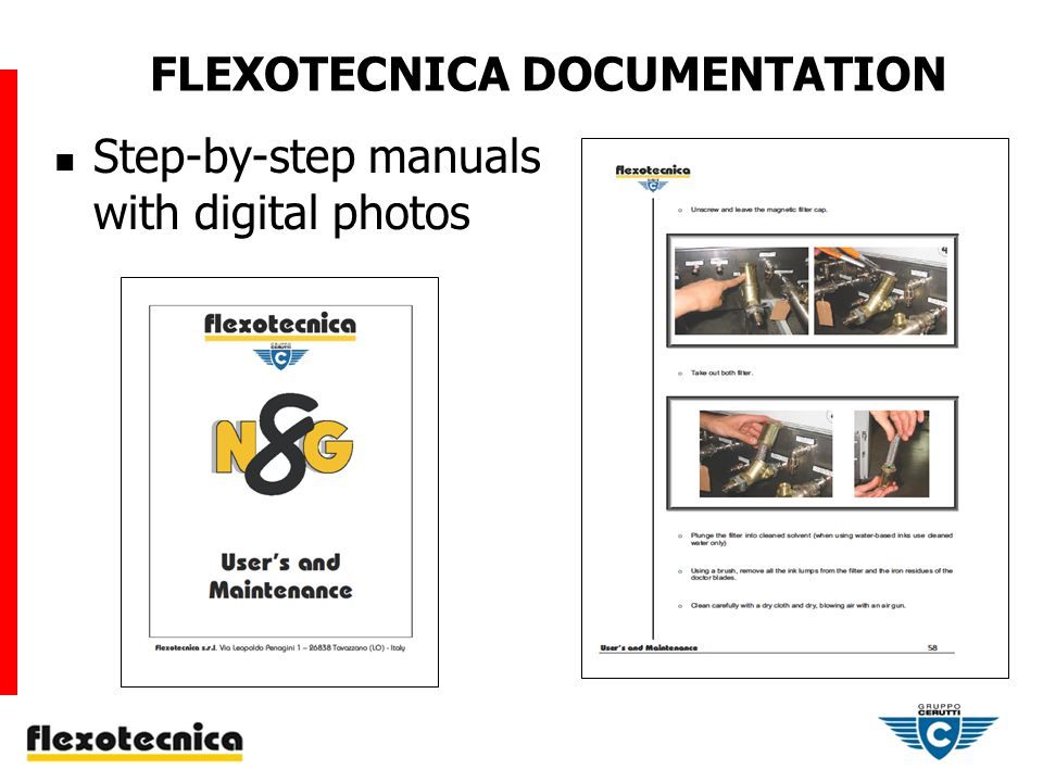 FLEXOTECNICA SERVICE RESOURCES AT NORTH AMERICAN CERUTTI CORPORATION (NACC) Dedicated and Cross-Trained Flexotecnica Electronic and Mechanical Technicians Extensive Spare Parts Inventory and Local OEM Suppliers to Support Flexotecnica Customers