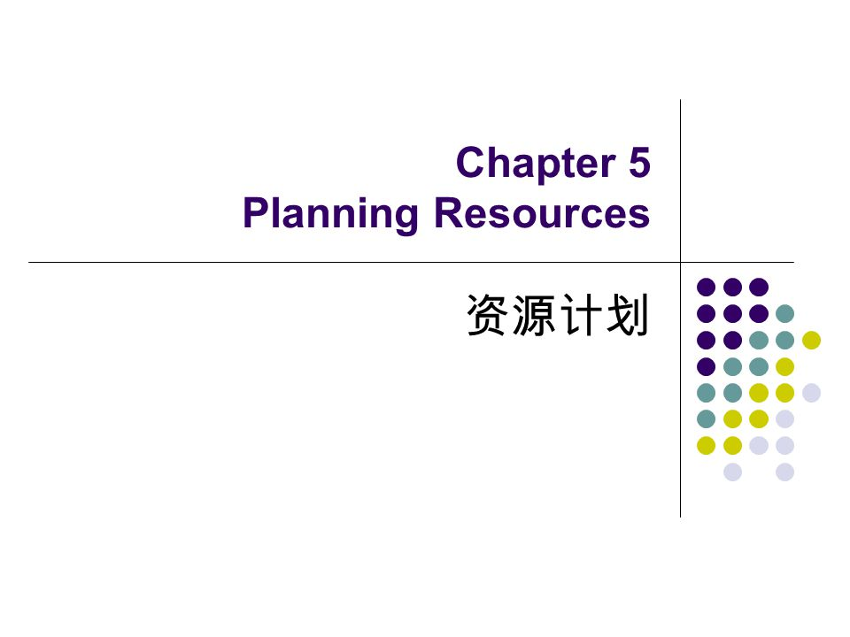 Chapter 5 Planning Resources