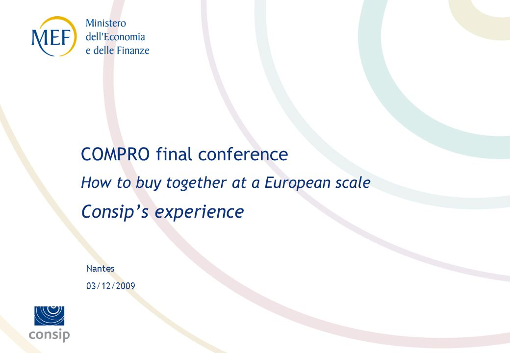 Nantes 03/12/2009 COMPRO final conference How to buy together at a European scale Consips experience