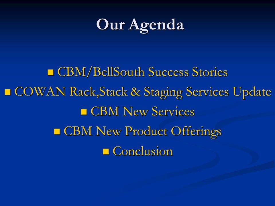 COWAN RS&S Update (Bob Braun & Carl Magnuson) Rack, Stack & Staging the Cisco 4503/06/09