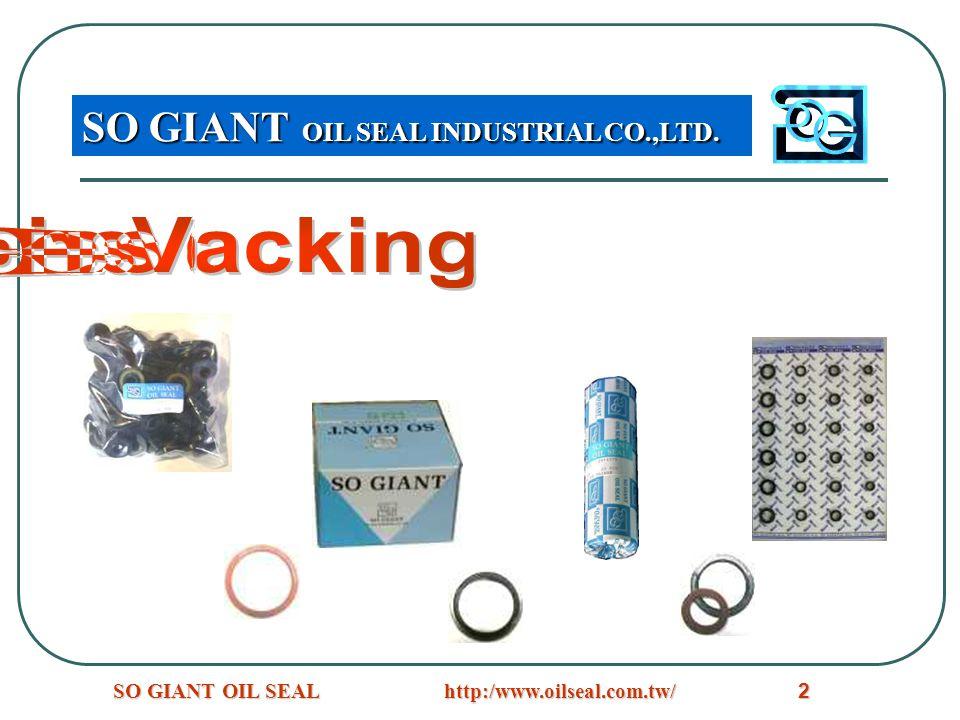 http:/www.oilseal.com.tw/SO GIANT OIL SEAL2 SO GIANT OIL SEAL INDUSTRIAL CO.,LTD.