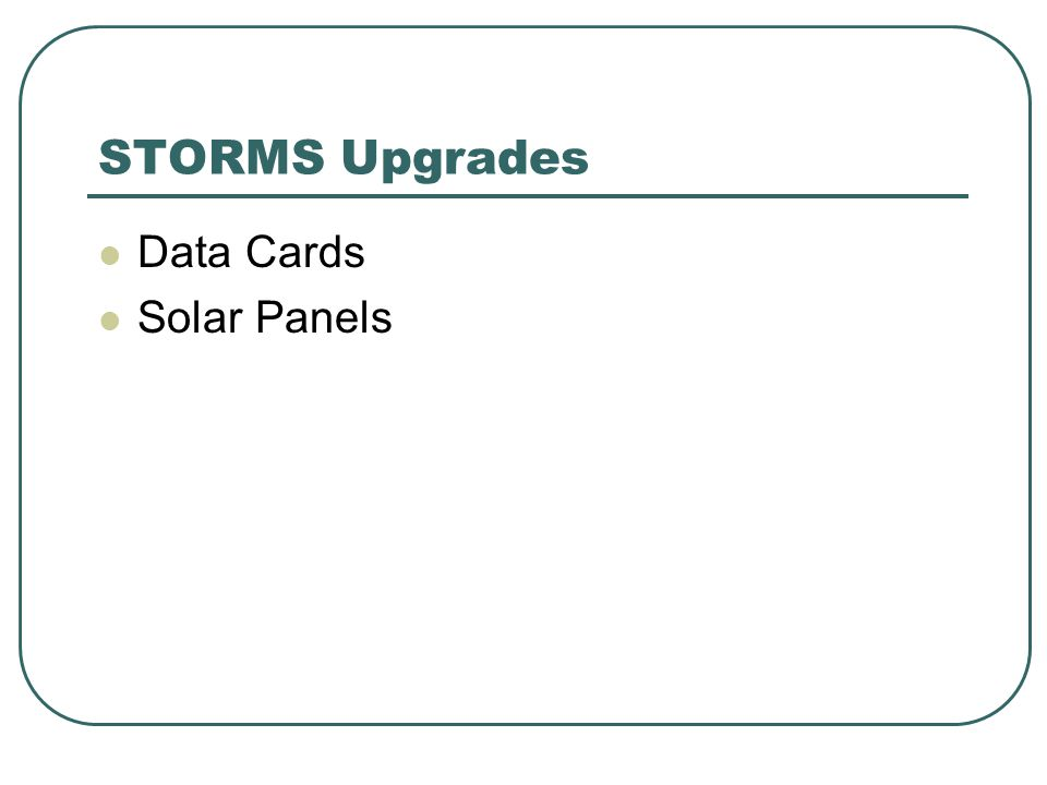 STORMS Upgrades Data Cards Solar Panels