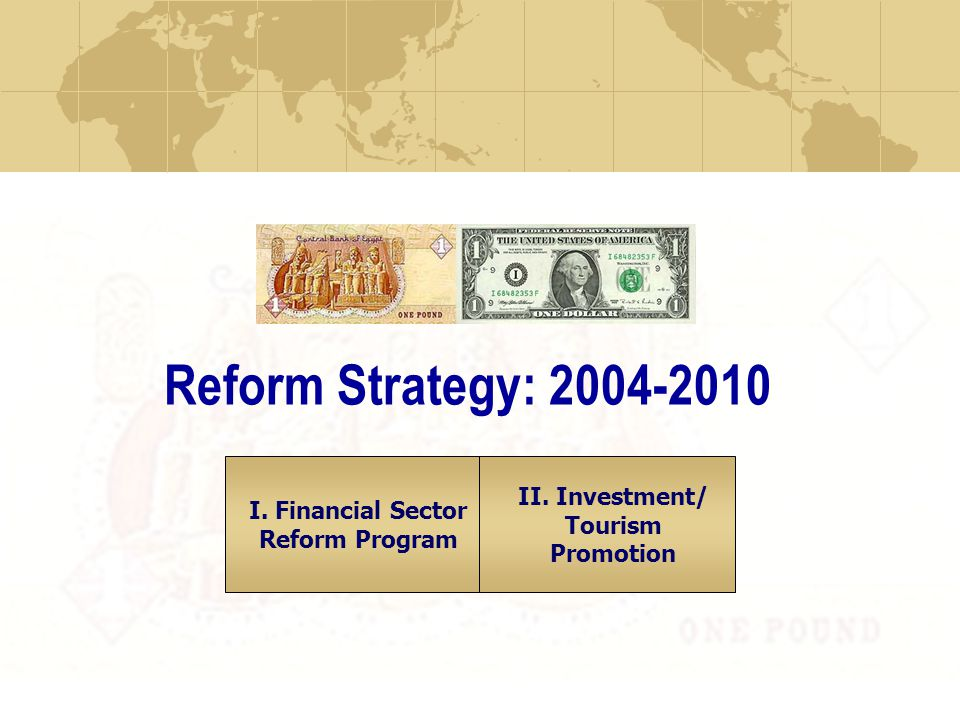 Reform Strategy: 2004-2010 I. Financial Sector Reform Program II. Investment/ Tourism Promotion