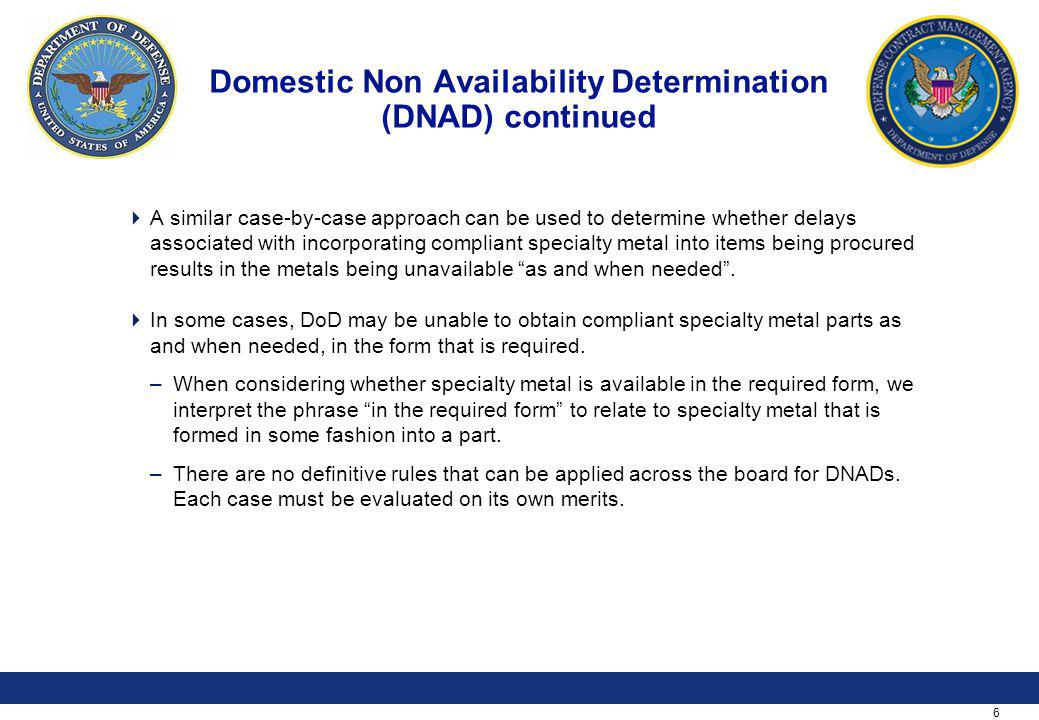6 Domestic Non Availability Determination (DNAD) continued A similar case-by-case approach can be used to determine whether delays associated with inc