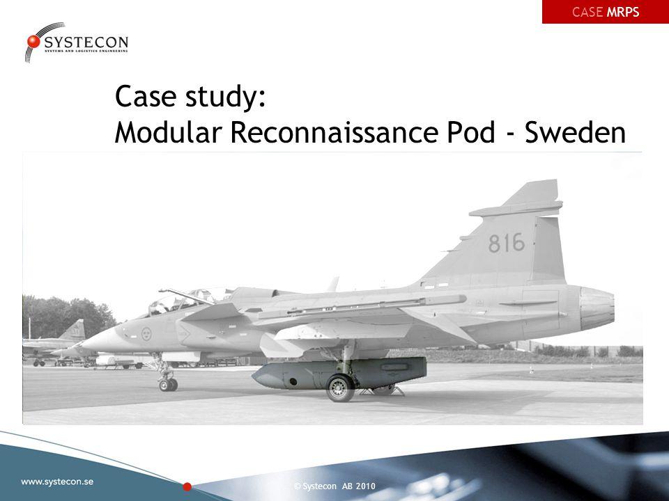 © Systecon AB 2010 Case study: Modular Reconnaissance Pod - Sweden CASE MRPS