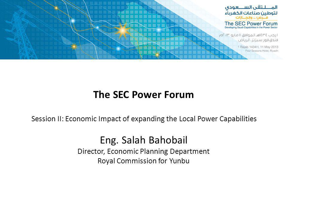 Royal Commission for Jubail and Yanbu Royal Commission At Yanbu SEC Power Forum - Riyadh, May 11,2013