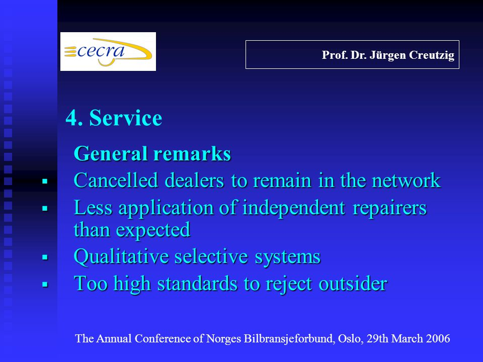 General remarks Cancelled dealers to remain in the network Cancelled dealers to remain in the network Less application of independent repairers than expected Less application of independent repairers than expected Qualitative selective systems Qualitative selective systems Too high standards to reject outsider Too high standards to reject outsider Prof.