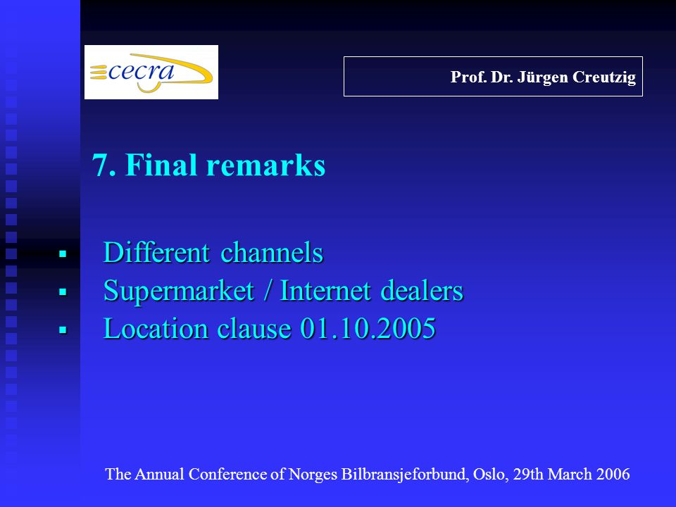 Different channels Different channels Supermarket / Internet dealers Supermarket / Internet dealers Location clause 01.10.2005 Location clause 01.10.2
