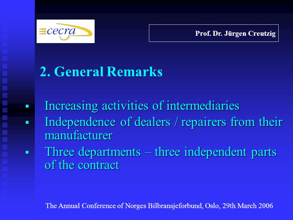 Increasing activities of intermediaries Increasing activities of intermediaries Independence of dealers / repairers from their manufacturer Independen