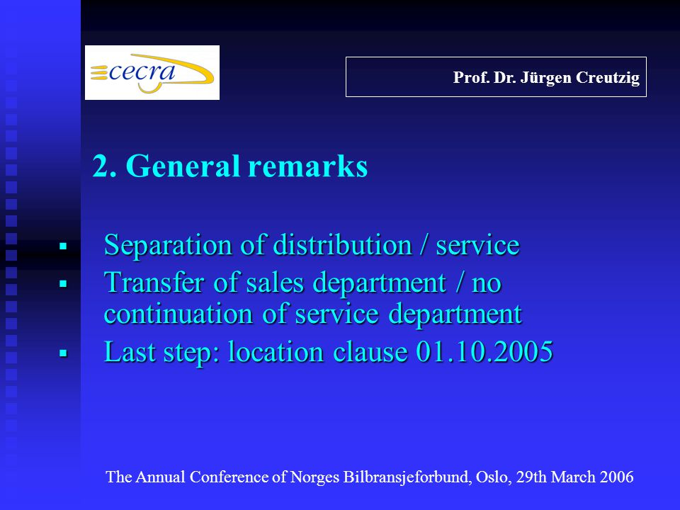 Separation of distribution / service Separation of distribution / service Transfer of sales department / no continuation of service department Transfer of sales department / no continuation of service department Last step: location clause 01.10.2005 Last step: location clause 01.10.2005 Prof.