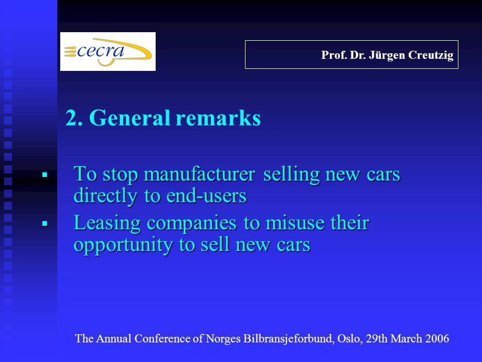 Standards In principle positive, but often excessive and not necessary In principle positive, but often excessive and not necessary Can be changed unilaterally by manufacturer Can be changed unilaterally by manufacturer To be reviewed by manufacturers and their dealers associations To be reviewed by manufacturers and their dealers associations Prof.