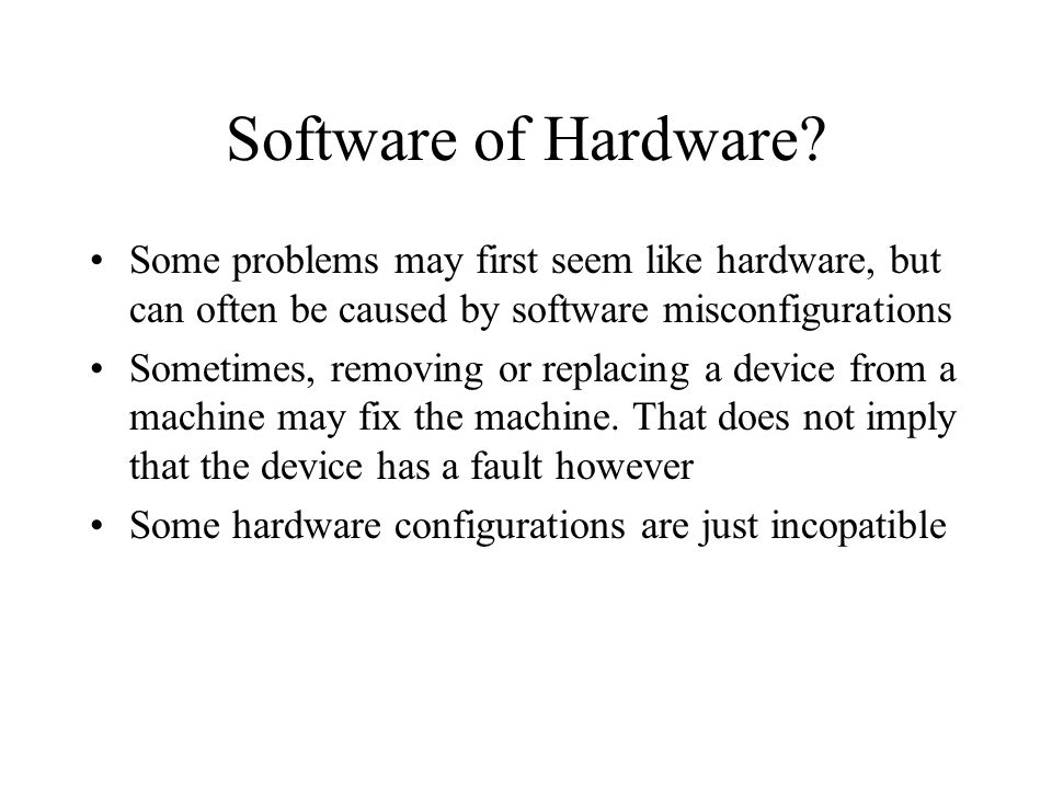 Software of Hardware.