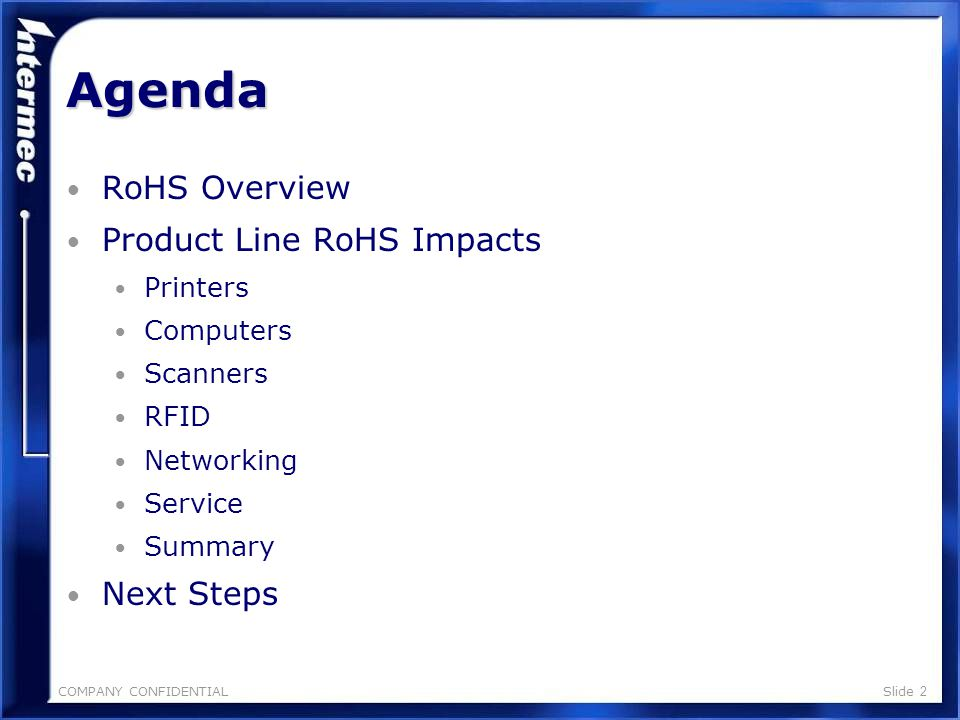 COMPANY CONFIDENTIALSlide 1 RoHS Product Line Update July 6 th, 2006