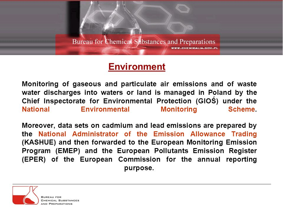 Monitoring of gaseous and particulate air emissions and of waste water discharges into waters or land is managed in Poland by the Chief Inspectorate for Environmental Protection (GIOŚ) under the National Environmental Monitoring Scheme.