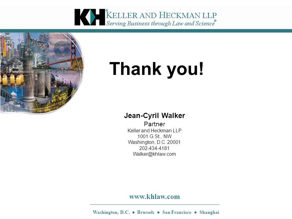 Jean-Cyril Walker Partner Keller and Heckman LLP 1001 G St., NW Washington, D.C.