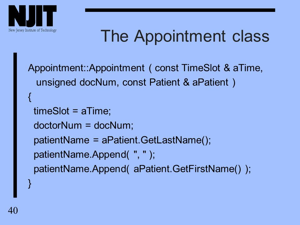 41 The Appointment class ostream & operator <<( ostream & os, const Appointment & A ) { os << Dr.