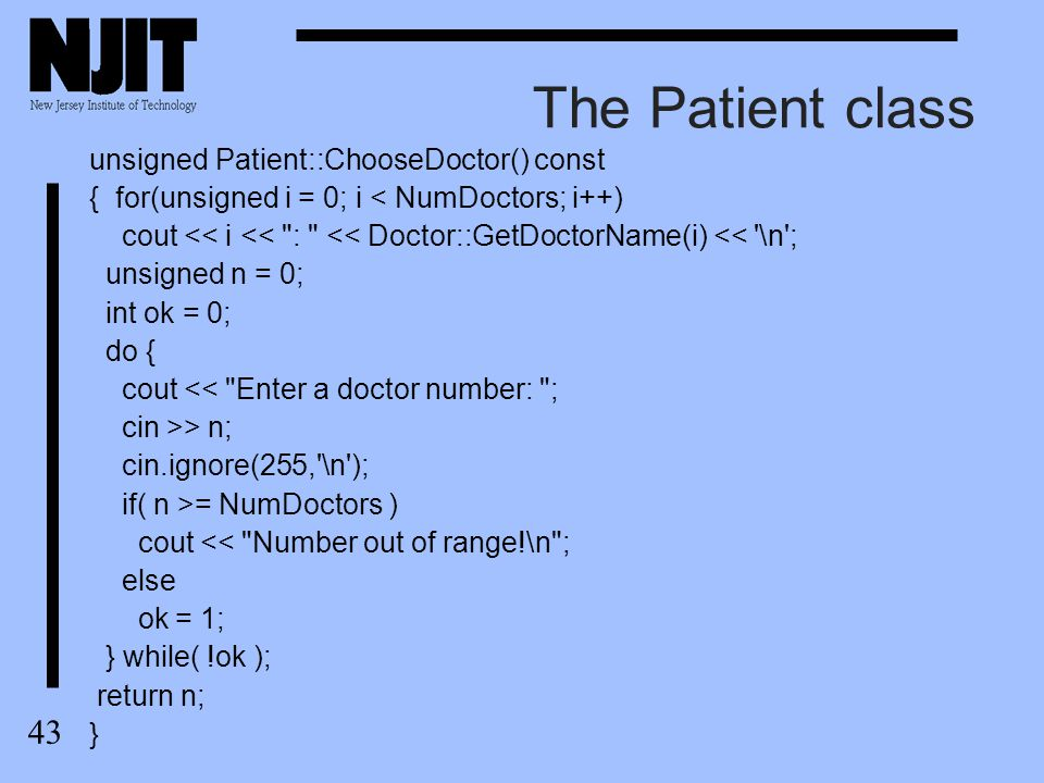 44 The Patient class TimeSlot Patient::ChooseTimeSlot( const Doctor & D ) const { cout << \n << Daily Schedule of Dr.