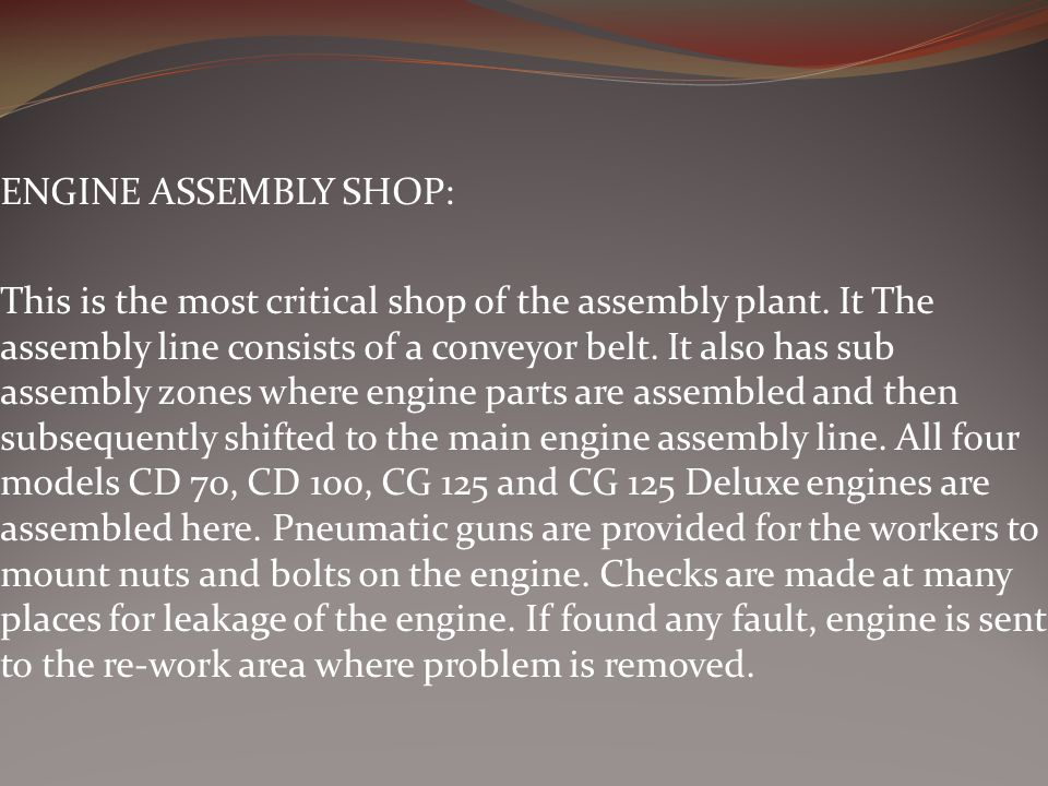 ENGINE ASSEMBLY SHOP: This is the most critical shop of the assembly plant.