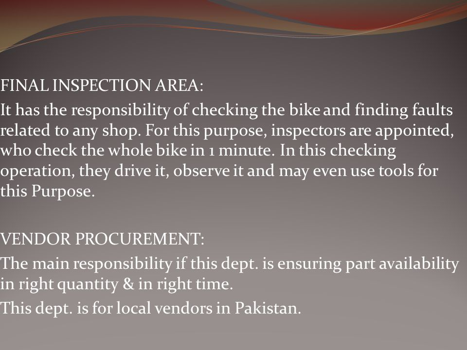 FINAL INSPECTION AREA: It has the responsibility of checking the bike and finding faults related to any shop.