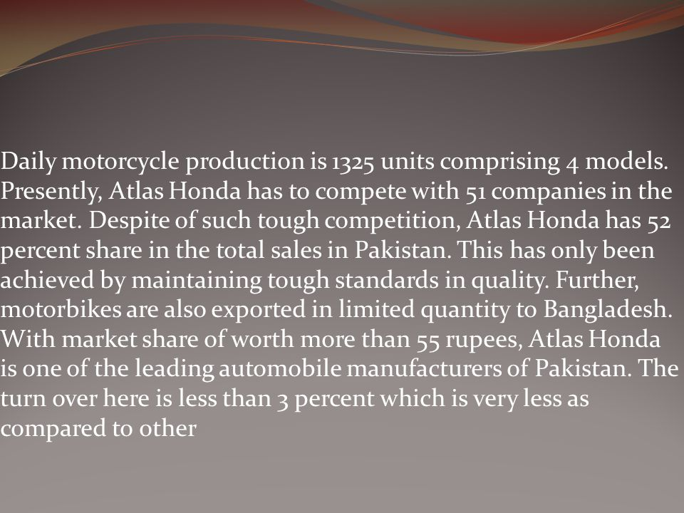 Daily motorcycle production is 1325 units comprising 4 models.