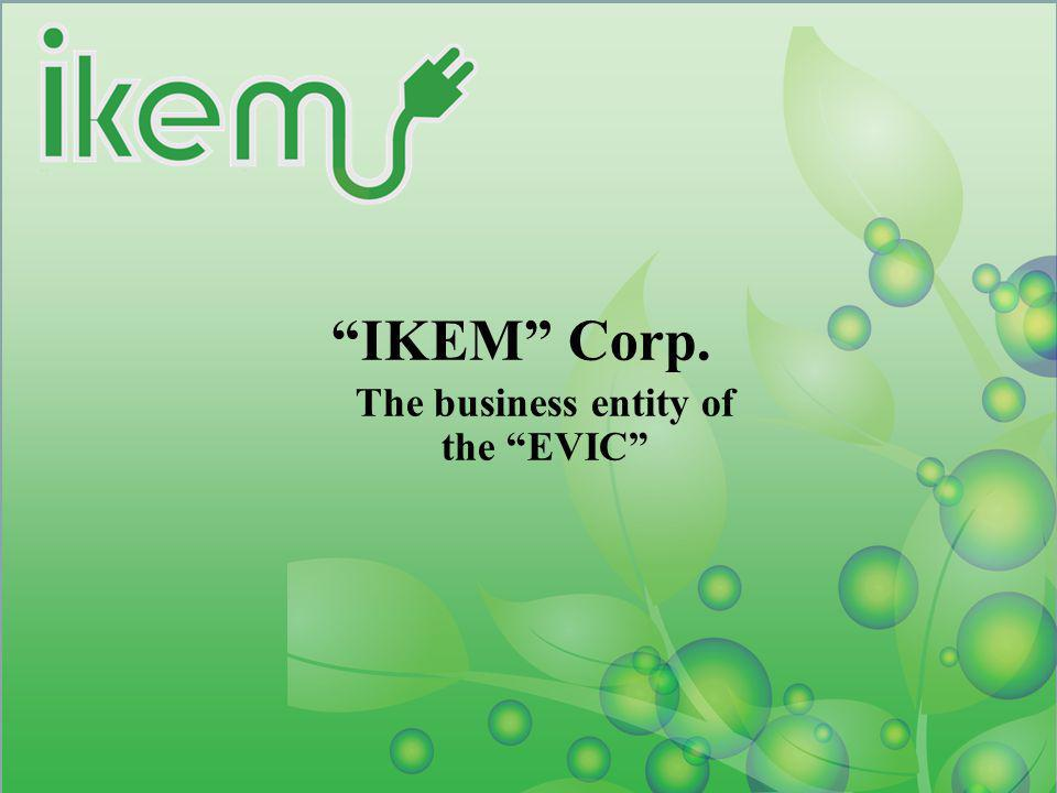 IKEM Corp. The business entity of the EVIC
