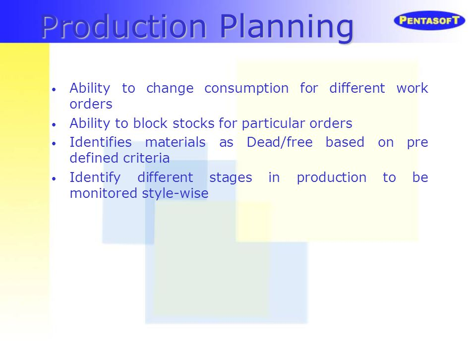 Production Planning Ability to change consumption for different work orders Ability to block stocks for particular orders Identifies materials as Dead