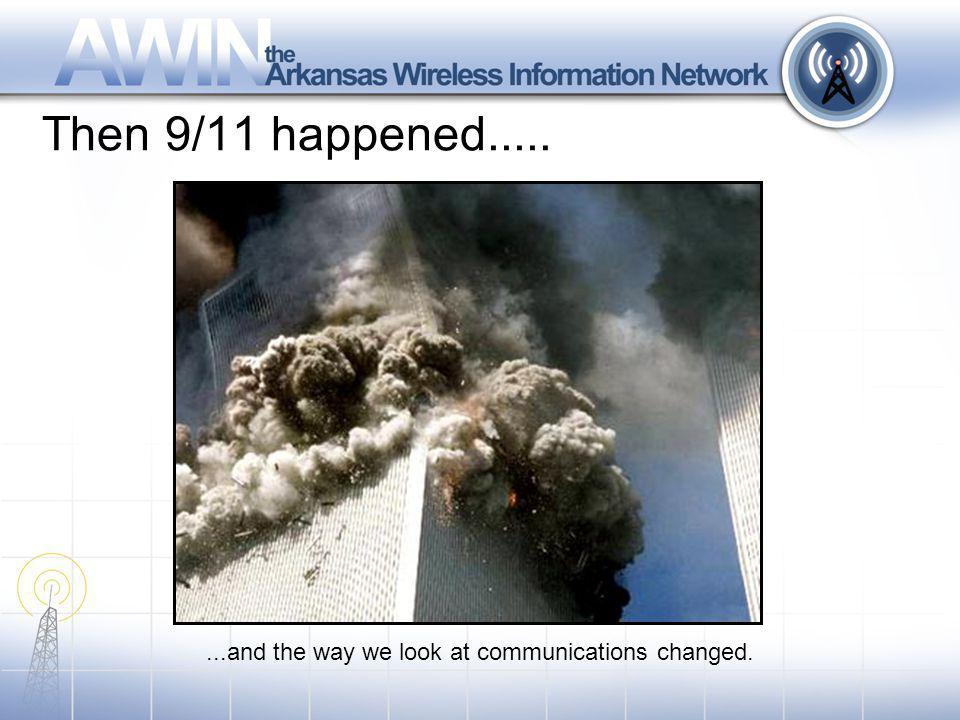 Then 9/11 happened........and the way we look at communications changed.