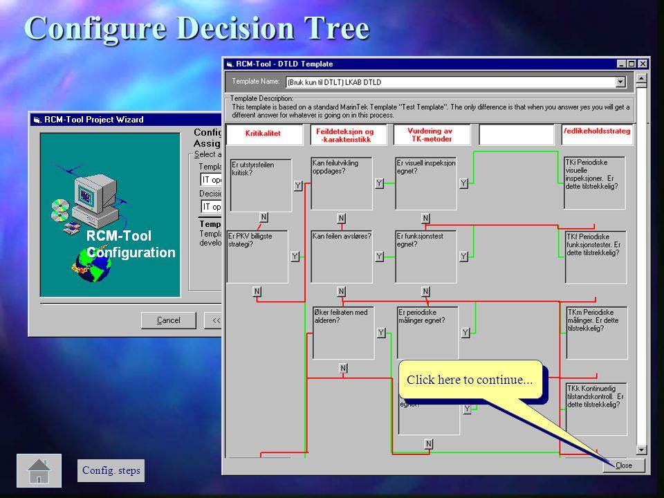 Click here to continue... Config. steps Configure Decision Tree