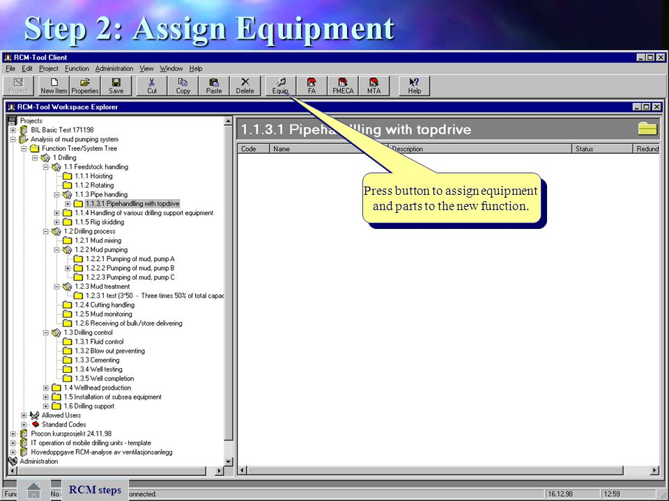 Press button to assign equipment and parts to the new function. Press button to assign equipment and parts to the new function. RCM steps Step 2: Assi