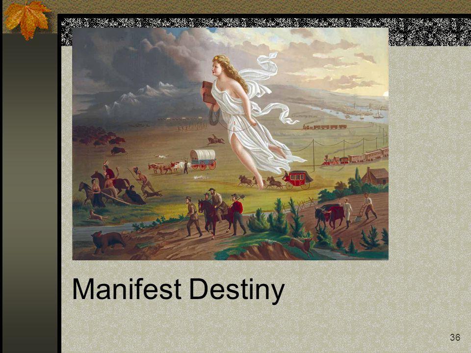 36 Manifest Destiny