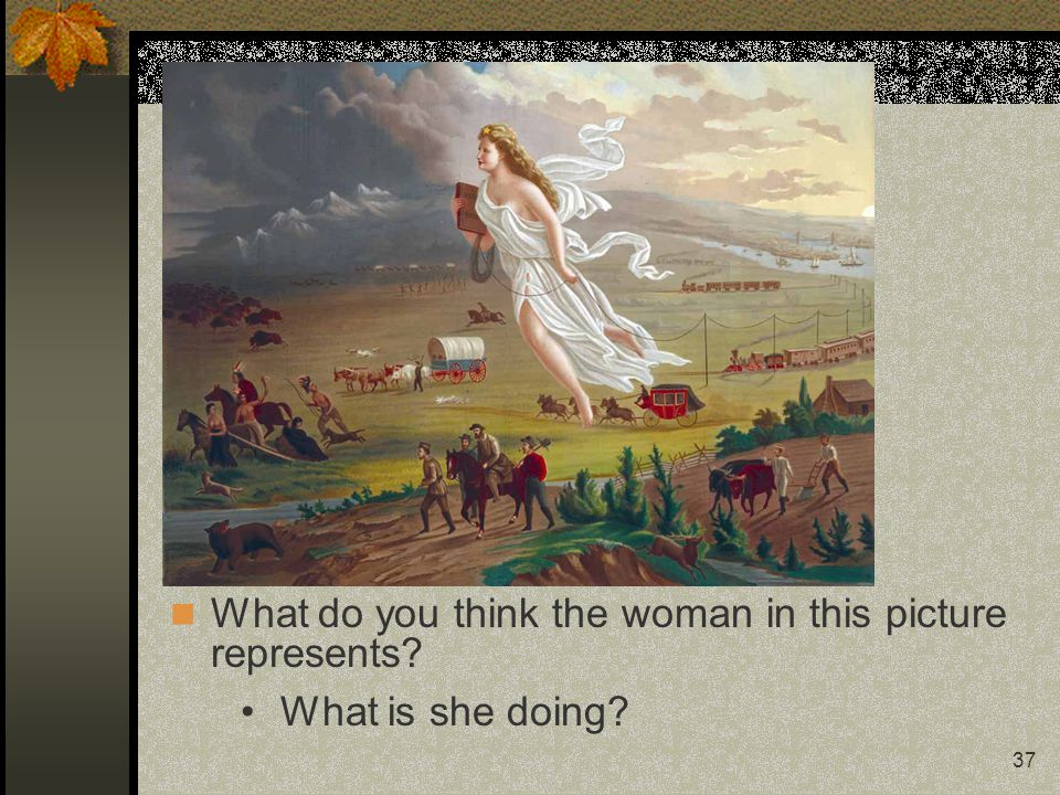 37 What do you think the woman in this picture represents What is she doing