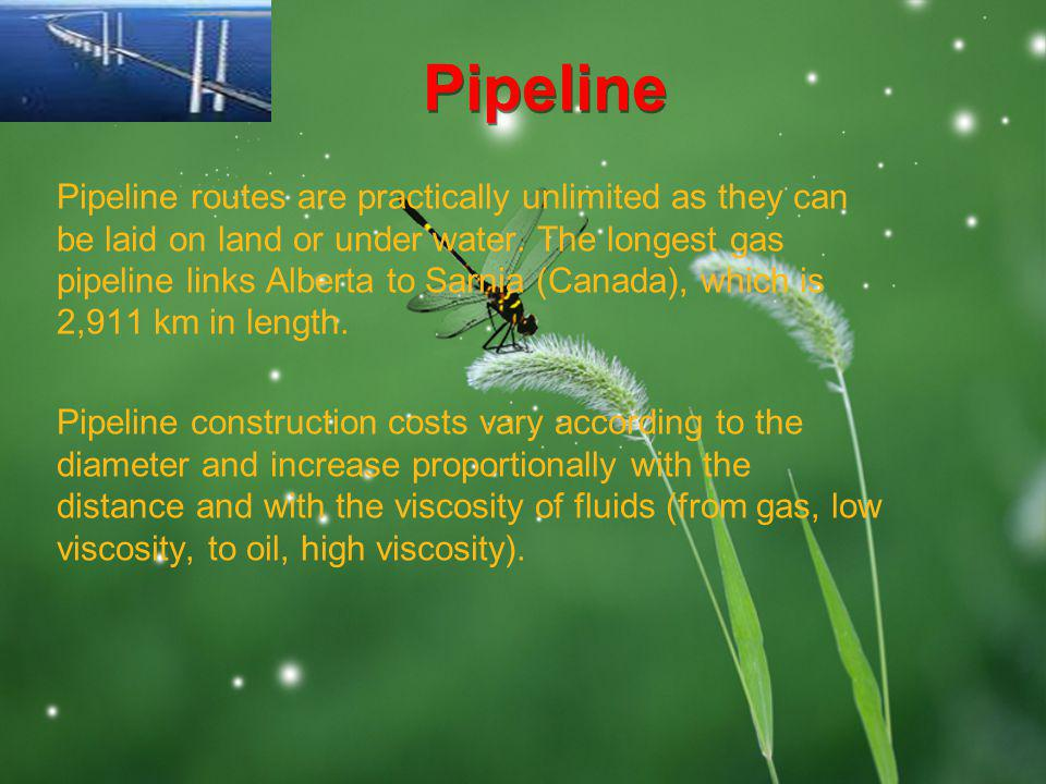 LOGO Pipeline routes are practically unlimited as they can be laid on land or under water. The longest gas pipeline links Alberta to Sarnia (Canada),