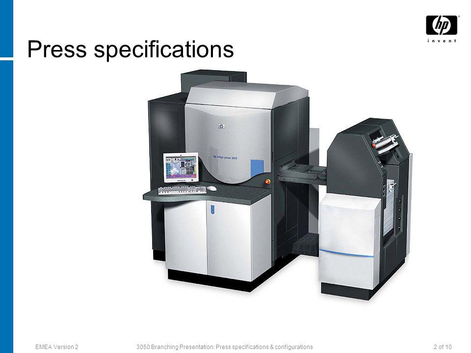 EMEA Version 23050 Branching Presentation: Press specifications & configurations2 of 10 Press specifications