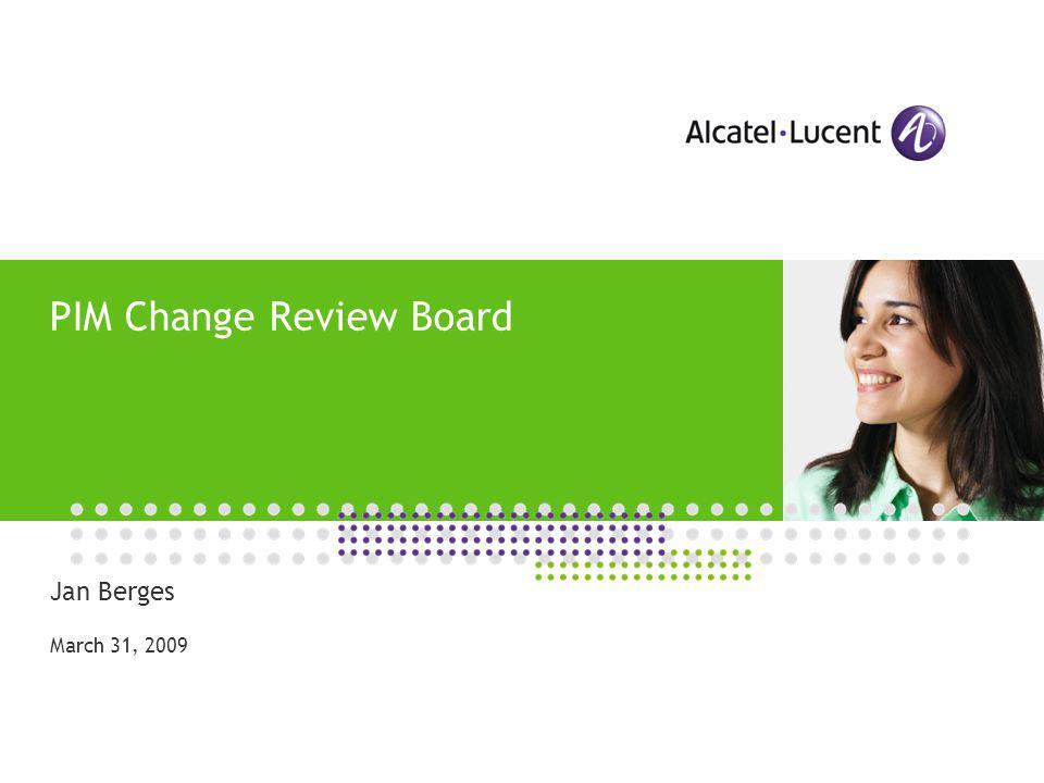 Agenda 1.Project Information 2.PIM status 3.Change Request Status 4.Implementation proposal 5.Next Change Review Board