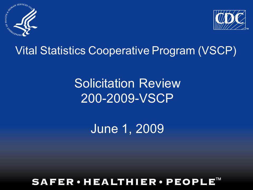 VSCP Contract Purpose To fulfill the legislatively mandated mission to produce national vital statistics based on annually collected data from the nations birth, death, and fetal death records.