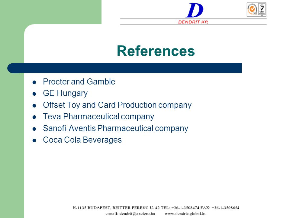 References Procter and Gamble GE Hungary Offset Toy and Card Production company Teva Pharmaceutical company Sanofi-Aventis Pharmaceutical company Coca Cola Beverages