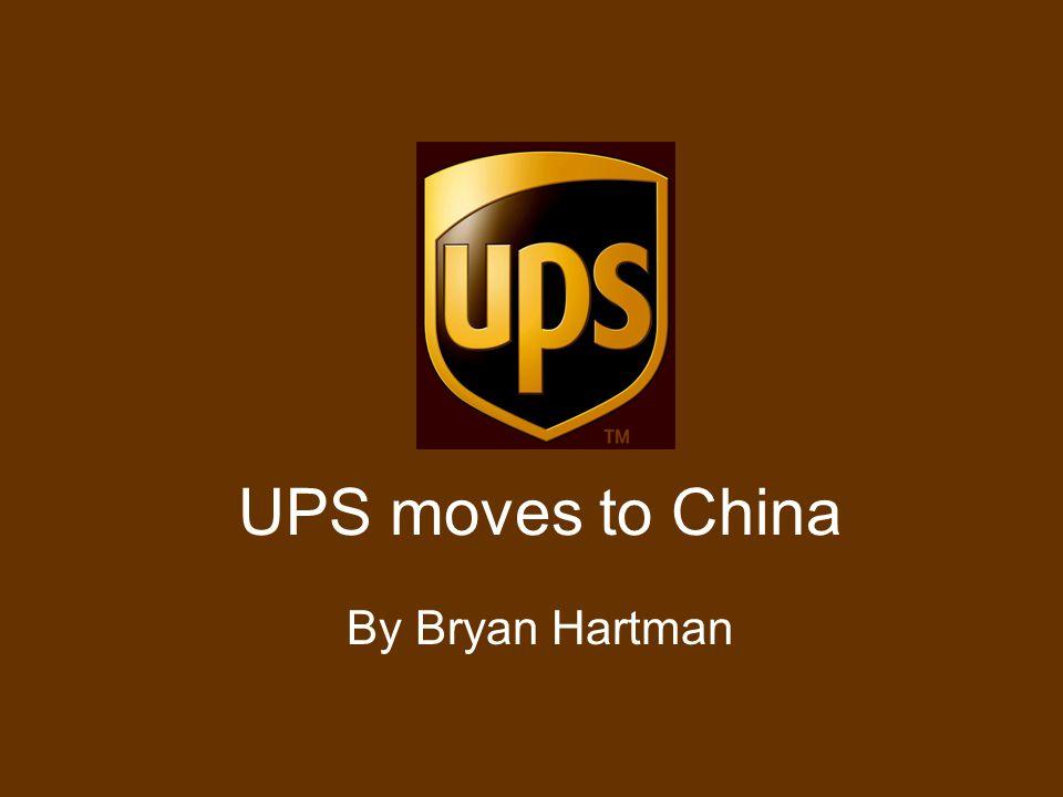 UPS moves to China By Bryan Hartman