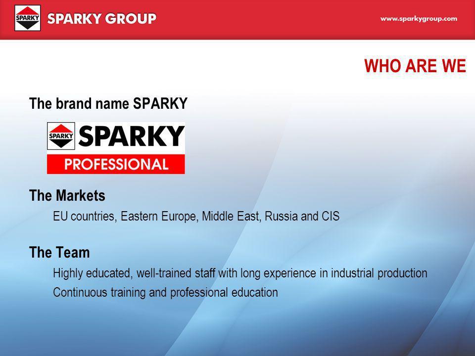 WWW.SPARKYGROUP.COM E-mail: info@sparkygroup.com HEAD OFFICE -BERLIN, GERMANY SPARKY Power Tools GmbH 20, Leipziger Strasse 10117 Berlin, Germany Tel.: +49 30 203916-0 Fax: +49 30 203916-66 OFFICE SOFIA, BULGARIA SPARKY Trading Ltd.