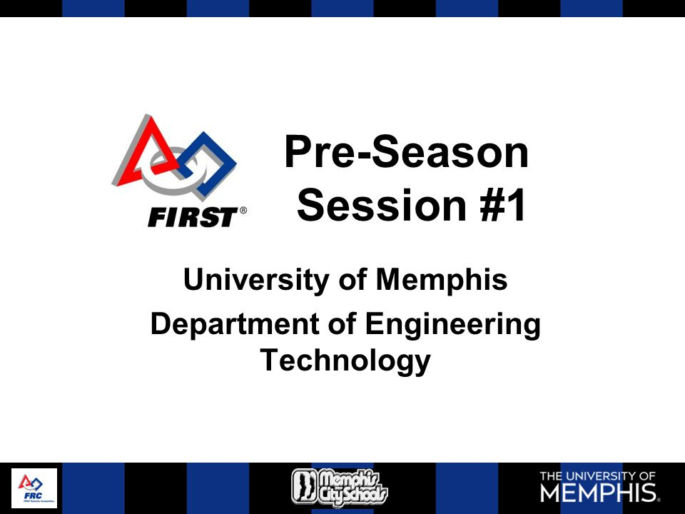 Pre-Season Session #1 University of Memphis Department of Engineering Technology