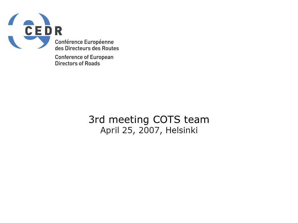 3rd meeting COTS team April 25, 2007, Helsinki