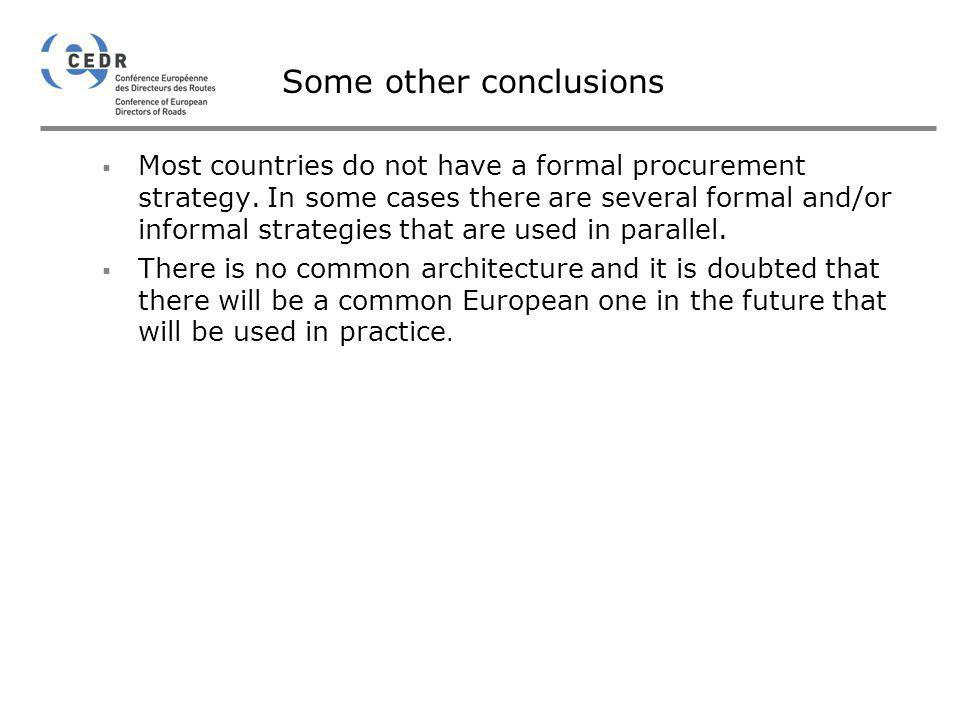 Some other conclusions Most countries do not have a formal procurement strategy. In some cases there are several formal and/or informal strategies tha