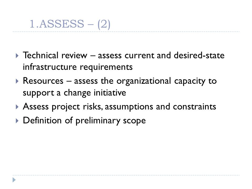 1.ASSESS – (2) Technical review – assess current and desired-state infrastructure requirements Resources – assess the organizational capacity to suppo