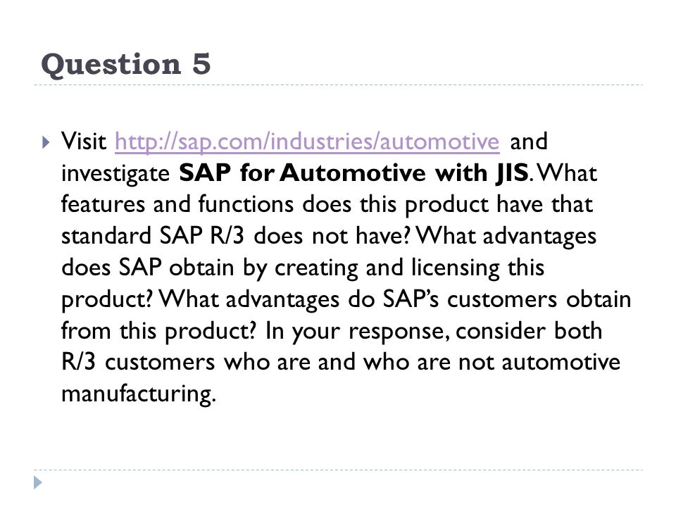 Question 5 Visit http://sap.com/industries/automotive and investigate SAP for Automotive with JIS. What features and functions does this product have