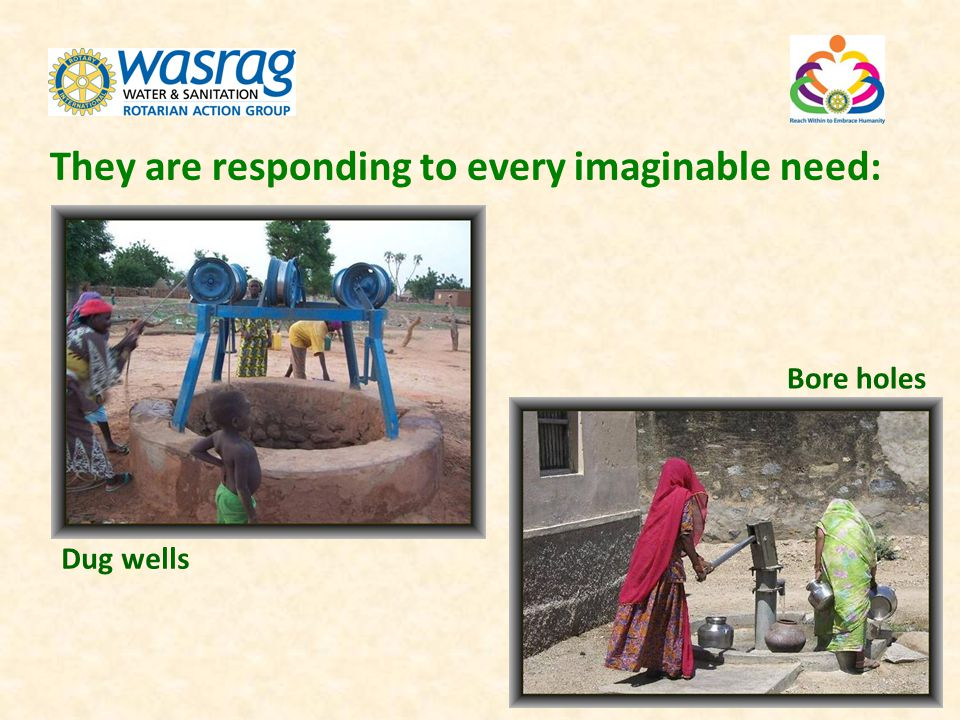 They are responding to every imaginable need: Dug wells Bore holes