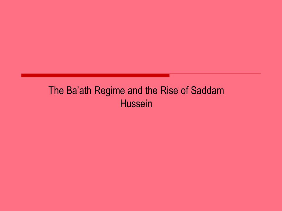 The Baath Regime and the Rise of Saddam Hussein
